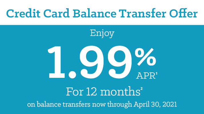 Credit Card Balance Transfer Offer of 1.99% for 12 months.